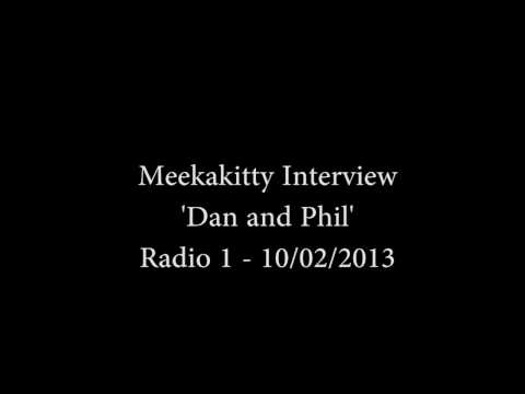 Meekakitty Interview with Dan and Phil - Radio 1 10/02/2013