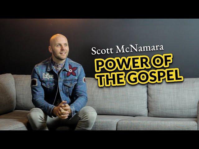 Scott McNamara   Power of the Gospel