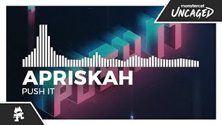 Apriskah - Push It [Monstercat Release]