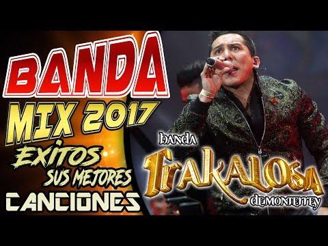 Edwin Luna Y La Trakalosa De Mty Mix Exitos  Sus Mejores Canciones con Tracklist  Banda Mix 2017