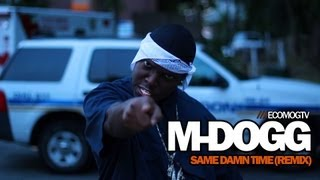 M-Dogg - Same Damn Time REMIX (Future Parody)