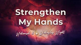 Strengthen My Hands