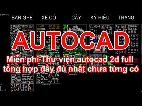 Miễn phí download Thư viện autocad 2d full tổng hợp đầy đủ nhất chưa từng có