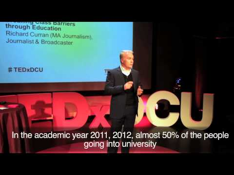 Breaking class barriers through education | Richard Curran | TEDxDCU