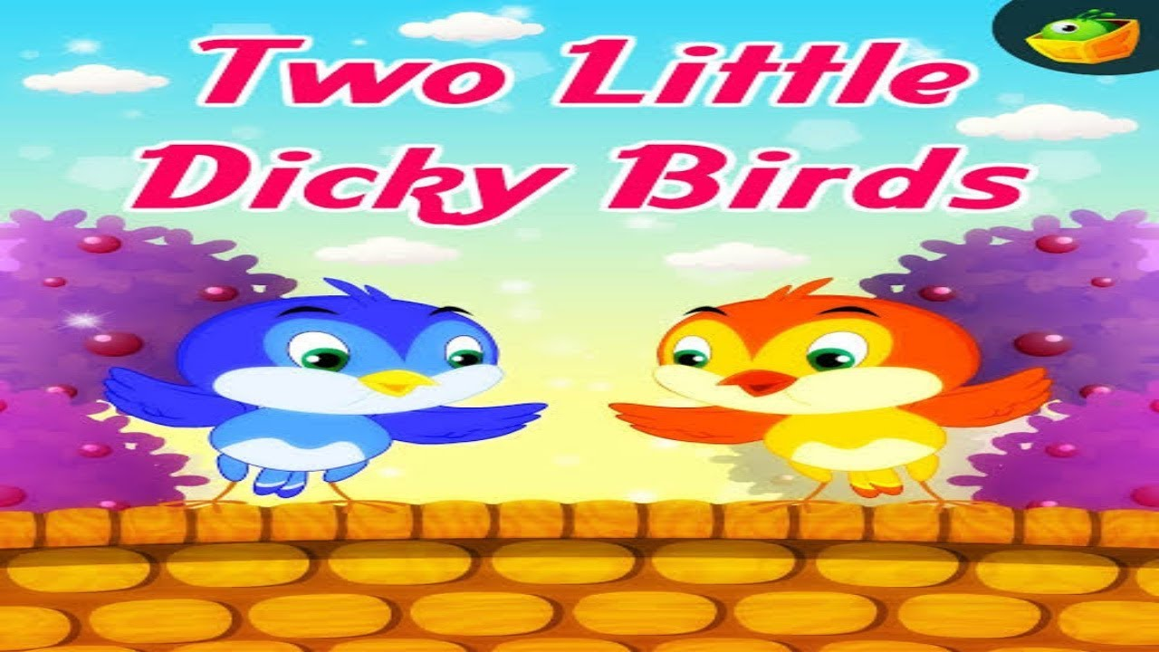 Two Little Dicky Birds -Nursery Rhyme! Two Little Dicky Birds Sitting On a  Wall-English Rhymes!