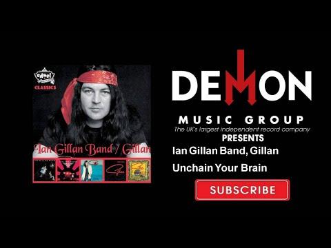 Ian Gillan Band, Gillan - Unchain Your Brain