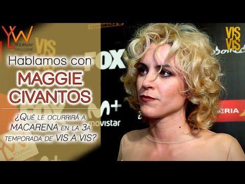 VIS A VIS (T3)   MAGGIE CIVANTOS: «Macarena se va a desprender de todos los vínculos»