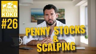 Meine Meinung über Penny Stocks und Scalptrading  #FRAGDENKOKO 026