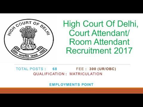 High Court of Delhi, Court/Room Attendant Recruitment 2017  Last date 30-Jun-2017