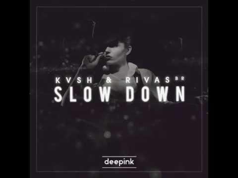 KVSH & RIVAS ᴮᴿ - Slow Down (Bootleg)