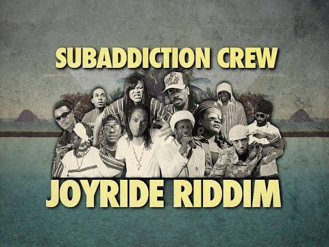 Subaddiction Crew  - Joyride Riddim Tribute Mix