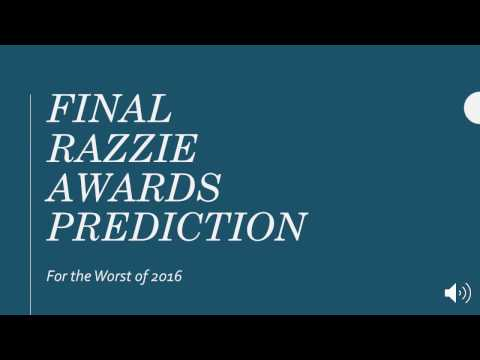 Razzie 2017 FINAL Predictions!!