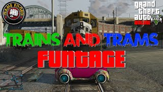 Train and Tram Glitch Funtage - GTA V Online