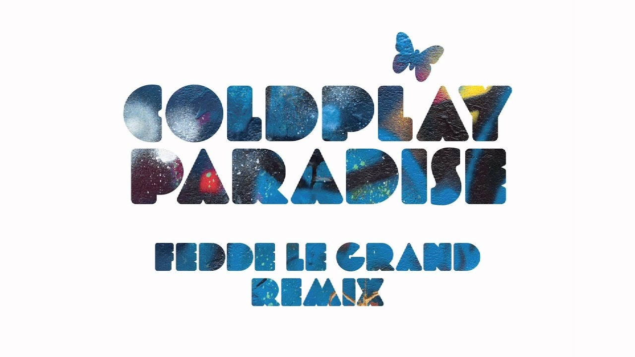 Coldplay — Paradise (Fedde le Grand Remix) — Official