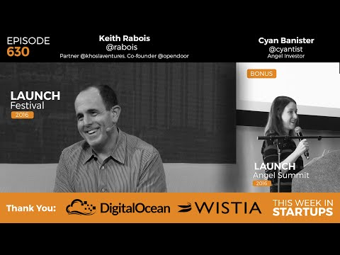Keith Rabois on home-buying disruptor Opendoor, politics, innovation; Cyan Banister @AngelSummit