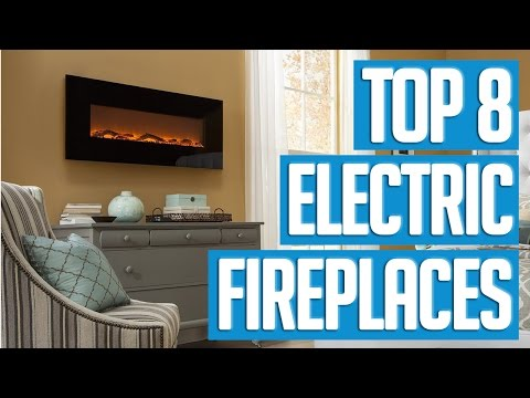 8 Best Electric Fireplaces 2017