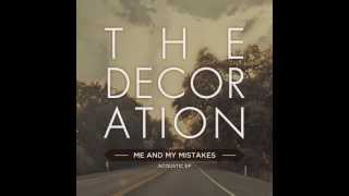 The Decoration - There With You