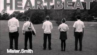 Heartbeat - Mister. Smith Feat. T4KEN