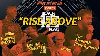 BLACK FLAG 'RISE ABOVE' COVER - TIM MCILRATH, MOBY, MIKE HERRERA, LOU KOLLER, DARRIN PFEIFFER & MORE