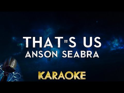anson-seabra---that's-us-(karaoke-instrumental)
