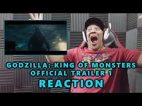 REACTION: Godzilla: King of the Monsters - Official Trailer 1