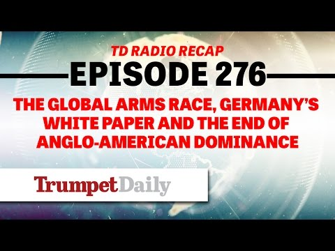 The Global Arms Race, Germany's White Paper and the End of Anglo-American Dominance