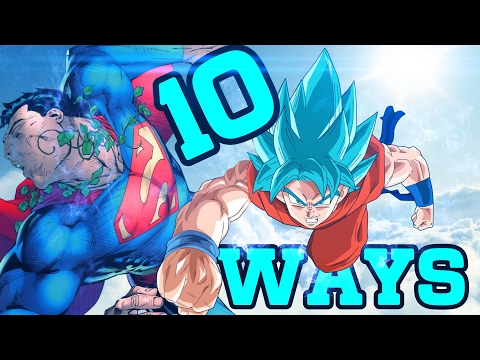 10 Ways Goku Could Beat Superman