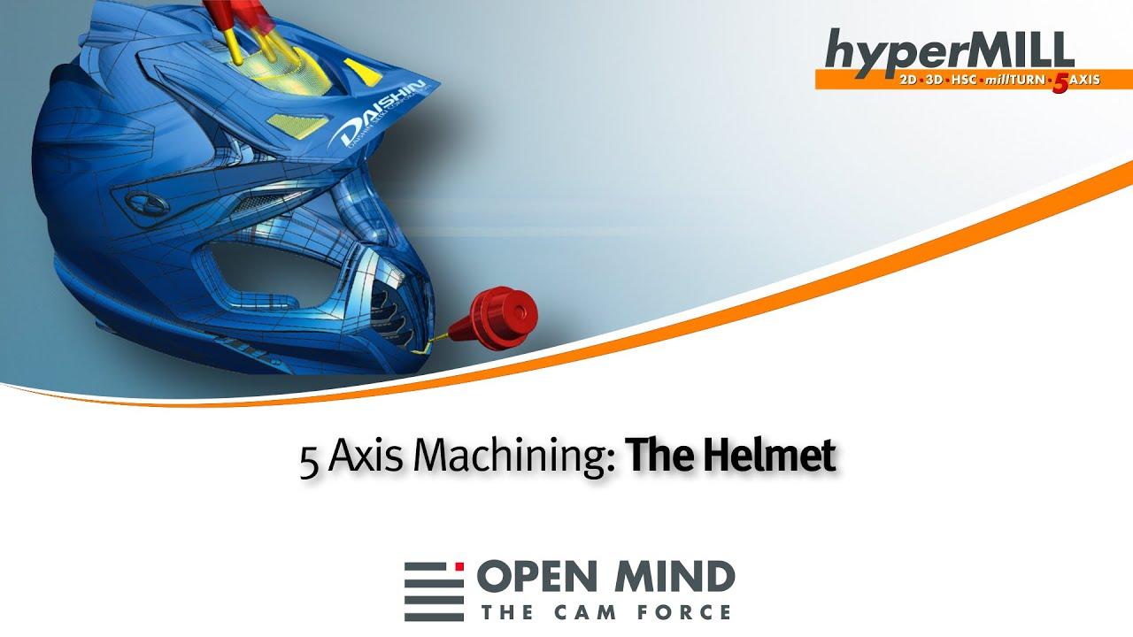5 Axis Machining The Helmet Hypermill Daishin Cam