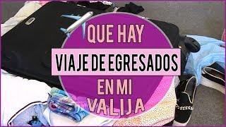 QUE HAY EN MI VALIJA? | VIAJE DE EGRESADOS