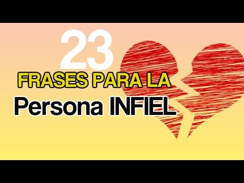 20 Frases Para La Persona Infiel Palabras Que Reflejarán