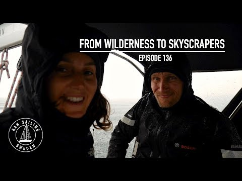 From Wilderness To Skyscrapers - Ep. 136 RAN Sailing