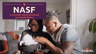 NASF e a atuação interprofissional na Atenção Básica