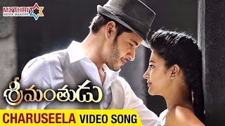 Charuseela | video song | srimanthudu movie | mahesh babu | shruti haasan | dsp