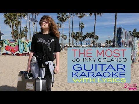 The Most Karaoke - Johnny Orlando   with Lyrics (by Sophie Pecora)