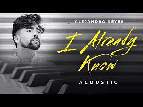 Alejandro Reyes - I Already Know (Acoustic)
