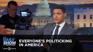 Everyone's Politicking in America - Between the Scenes | The Daily Show