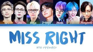BTS - Miss Right (방탄소년단 - Miss Right) [Color Coded Lyrics/Han/Rom/Eng/가사]