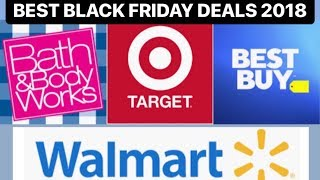 BEST BLACK FRIDAY DEALS 2018 | BATH & BODY WORKS, TARGET, BEST BUY AND MORE