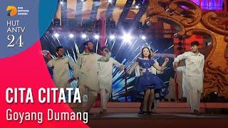CITA CITATA - Goyang Dumang   HUT ANTV 24