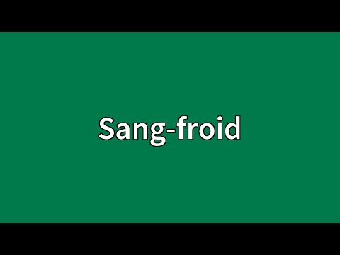 Sang-froid Meaning