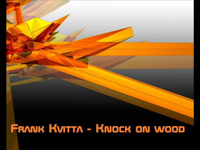 Frank kvitta - Knock on wood