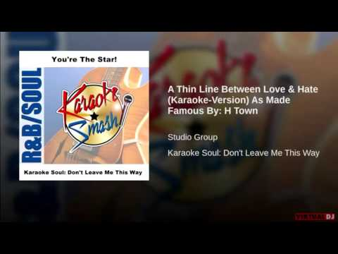H-TOWN - A THIN LINE BETWEEN LOVE & HATE(KARAOKE VERSION SLOWJAM SCREWED UP)[95%]