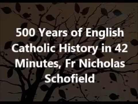 500 Years of English Catholic History in 42 Minutes, Fr Nicholas Schofield
