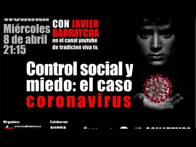 Javier Barraycoa: «Control social y miedo, el caso coronavirus» I
