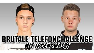 BRUTALE TELEFONCHALLENGE mit irgendwas21
