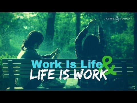 Work Is Life And Life Is Work - Jacob Morgan