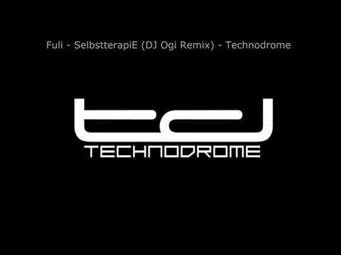 Fuli - Selbsttherapie (DJ Ogi Remix) - Technodrome