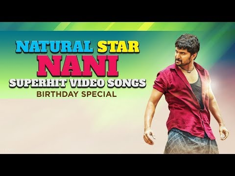 Natural Star Nani Super Hit Telugu Video Songs | Birthday Special