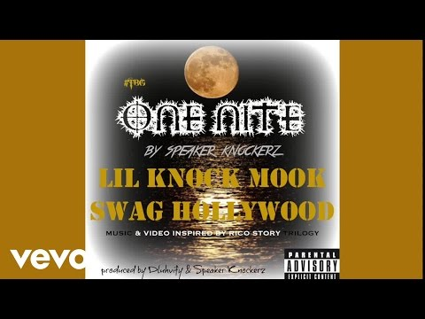 Speaker Knockerz - One Nite ft. Lil knock Mook & Swag Hollywood