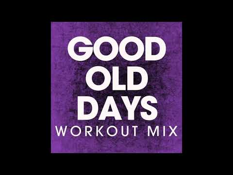 Good Old Days (Workout Remix)